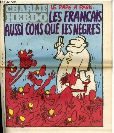 """1980: """"THE POPE IN PARIS: THE FRENCH AS STUPID AS THE NEGROS"""": The Pope John Paul II is depicted, his right hand is making a benediction hand gesture. A number of catholics are depicted in frenetic devotion, as Negros, of the pope. They have crazed yellow eyes. One is kissing the Pope's hand, and another is offering up a (confused) baby."""